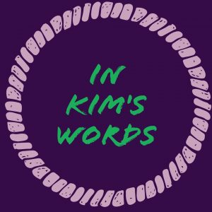 In Kim's Words
